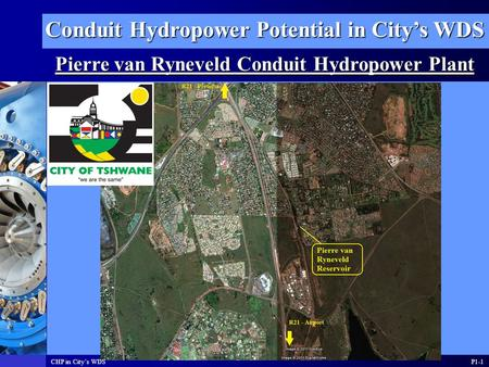Conduit Hydropower Potential in City's WDS Pierre van Ryneveld Conduit Hydropower Plant P1-1CHP in City's WDS.