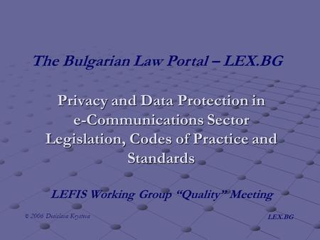 Privacy and Data Protection in e-Communications Sector Legislation, Codes of Practice and Standards Privacy and Data Protection in e-Communications Sector.