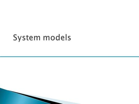  To explain why the context of a system should be modelled as part of the RE process  To describe behavioural modelling, data modelling and object modelling.