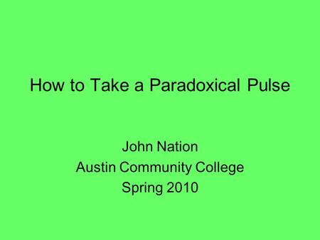 How to Take a Paradoxical Pulse