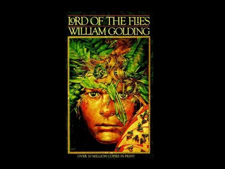 Lord of the Flies By William Golding William Golding Born in Cornwall, England in 1911 He studied English and physics at Oxford He faced the atrocities.