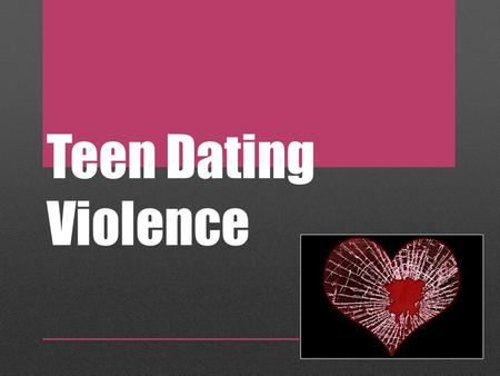 Teen Dating Violence. Quiz: Abusive or Healthy? 1. Your boyfriend cares enough about you and wants you to look nice so he picks out your outfits for you.
