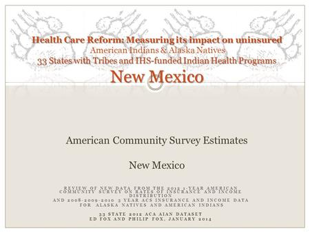 REVIEW OF NEW DATA FROM THE 2012 1-YEAR AMERICAN COMMUNITY SURVEY ON RATES OF INSURANCE AND INCOME DISTRIBUTION AND 2008-2009-2010 3 YEAR ACS INSURANCE.