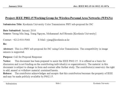 January 2016 Kookmin UniversitySlide 1 Project: IEEE P802.15 Working Group for Wireless Personal Area Networks (WPANs) Submission Title: Kookmin University.