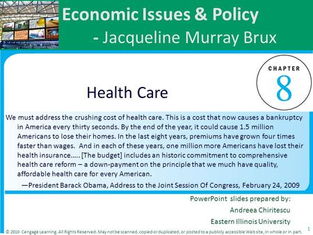 Economic Issues & Policy - Jacqueline Murray Brux Health Care We must address the crushing cost of health care. This is a cost that now causes a bankruptcy.