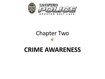 Chapter Two CRIME AWARENESS Uniform Crime Reporting System (UCRS) The FBI's Uniform Crime Reporting System began in 1930. U.S. Attorney General authorized.