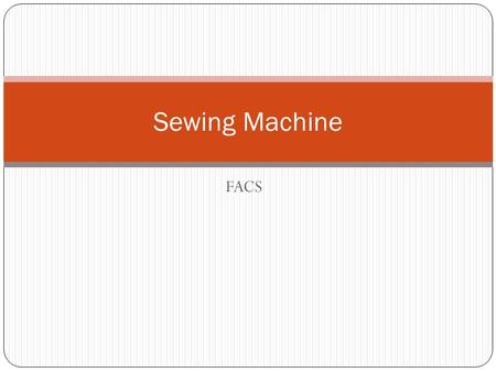 Sewing Machine FACS.
