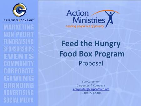 Feed the Hungry Food Box Program Proposal Sue Carpenter Carpenter & Company C. 404-771-5406.