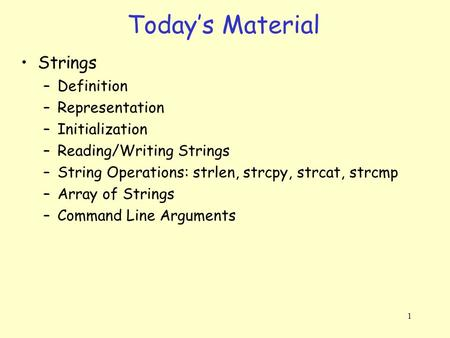 Today's Material Strings Definition Representation Initialization