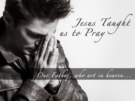 "Give Us This Day Our Daily Bread (Part 3 of ""Jesus Taught us to Pray…"")"
