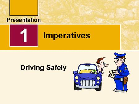 1 Imperatives Driving Safely.