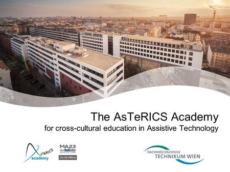 The AsTeRICS Academy for cross-cultural education in Assistive Technology.