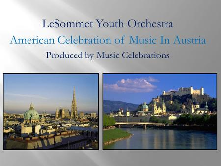 LeSommet Youth Orchestra American Celebration of Music In Austria Produced by Music Celebrations.
