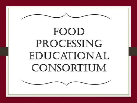 Food Processing educational consortium. FPEC Board ofTrustees.