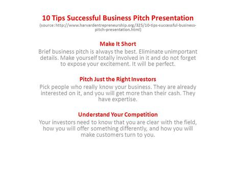 10 Tips Successful Business Pitch Presentation (source:  pitch-presentation.html)