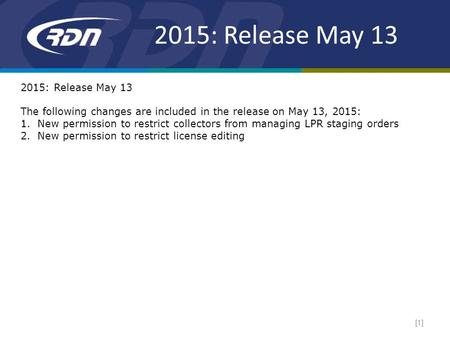 2015: Release May 13 [1] 2015: Release May 13 The following changes are included in the release on May 13, 2015: 1.New permission to restrict collectors.