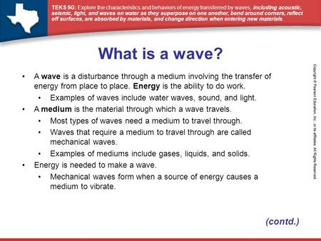 TEKS 5G: Explore the characteristics and behaviors of energy transferred by waves, including acoustic, seismic, light, and waves on water as they superpose.