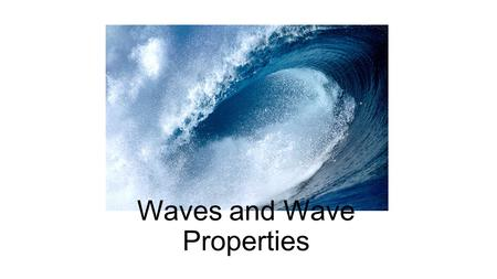 Waves and Wave Properties. A wave is a disturbance that carries energy from place to place. A wave does NOT carry matter with it! It just moves the matter.