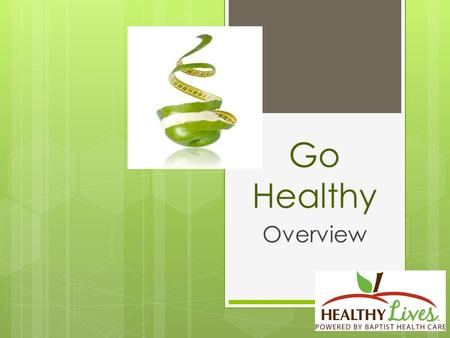 Go Healthy Overview. Portion Control – Meal Replacements Today's larger food portions, even healthy food choices can add up to more calories than you.