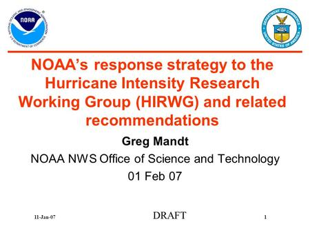 NOAA's response strategy to the Hurricane Intensity Research Working Group (HIRWG) and related recommendations Greg Mandt NOAA NWS Office of Science and.