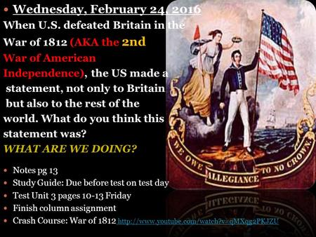 Wednesday, February 24, 2016 When U.S. defeated Britain in the War of 1812 (AKA the 2nd War of American Independence), the US made a statement, not only.