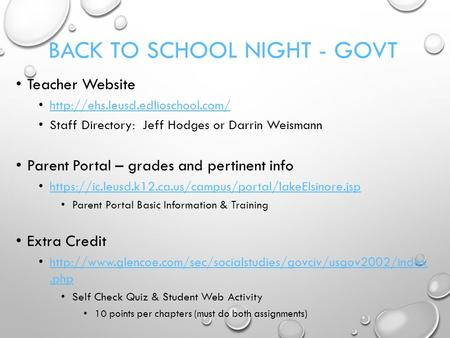 BACK TO SCHOOL NIGHT - GOVT Teacher Website  Staff Directory: Jeff Hodges or Darrin Weismann Parent Portal – grades and.