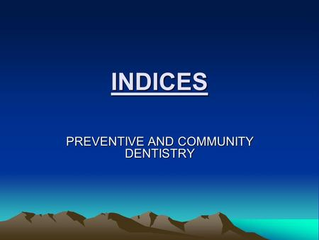 PREVENTIVE AND COMMUNITY DENTISTRY
