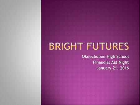 Okeechobee High School Financial Aid Night January 21, 2016.