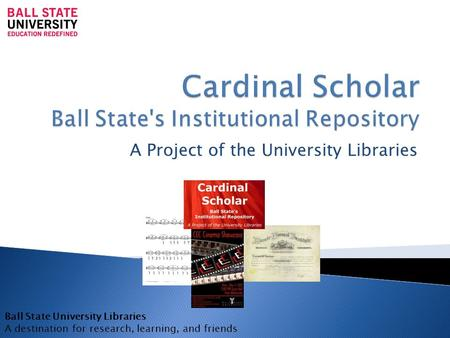 A Project of the University Libraries Ball State University Libraries A destination for research, learning, and friends.