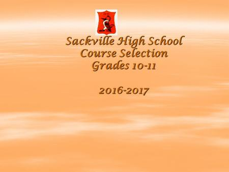 Sackville High School Course Selection Grades 10-11 2016-2017.
