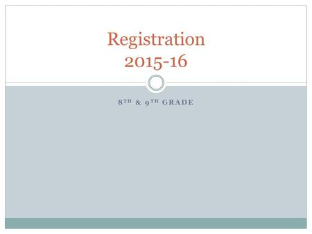 8 TH & 9 TH GRADE Registration 2015-16. Checklist Both 8 th and 9 th graders have a checklist on top of your packet. Read over this and make sure that.