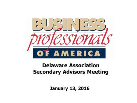 Delaware Association Secondary Advisors Meeting January 13, 2016.