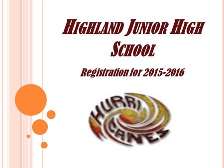H IGHLAND J UNIOR H IGH S CHOOL Registration for 2015-2016.