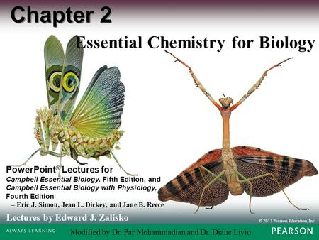 © 2013 Pearson Education, Inc. Lectures by Edward J. Zalisko PowerPoint ® Lectures for Campbell Essential Biology, <strong>Fifth</strong> Edition, <strong>and</strong> Campbell Essential.