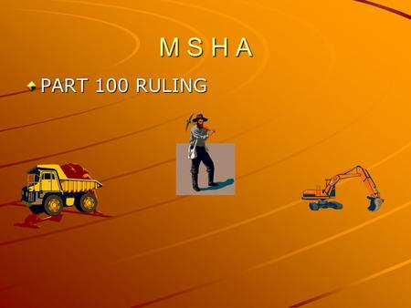 M S H A PART 100 RULING. 30 CFR PART 100 ASSESSMENT OF CIVIL PENALTIES; FINAL RULE.
