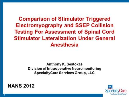 1 Comparison of Stimulator Triggered Electromyography and SSEP Collision Testing For Assessment of Spinal Cord Stimulator Lateralization Under General.