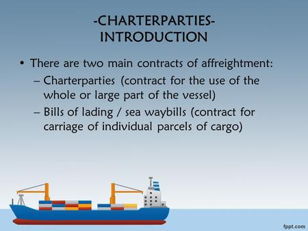 -CHARTERPARTIES- INTRODUCTION