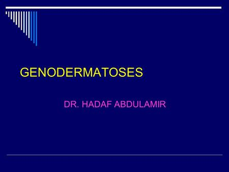 GENODERMATOSES DR. HADAF ABDULAMIR. ICTHYOSES A group of disorders where the homeostatic mechanism of epidermal cell kinetics or differentiation is altered,