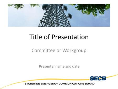 Emergency Management Training Center Title of Presentation Committee or Workgroup Presenter name and date.