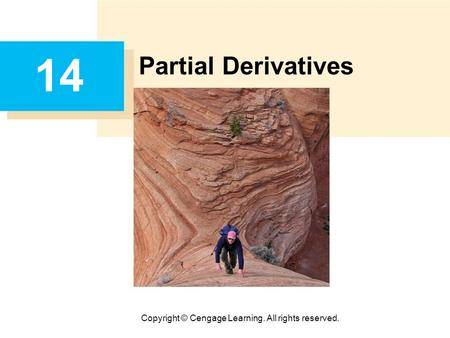 Copyright © Cengage Learning. All rights reserved. 14 Partial Derivatives.