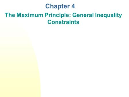Chapter 4 The Maximum Principle: General Inequality Constraints.