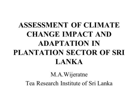 M.A.Wijeratne Tea Research Institute of Sri Lanka