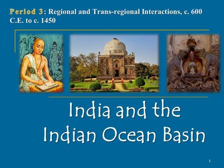 India and the Indian Ocean Basin 1. India After the Fall of the Gupta Dynasty Invasion of White Huns from central Asia beginning 451 C.E. Invasion of.