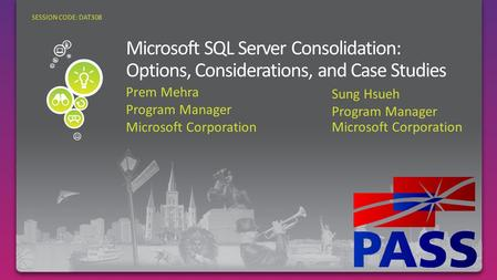 Prem Mehra Program Manager Microsoft Corporation SESSION CODE: DAT308 Sung Hsueh Program Manager Microsoft Corporation.
