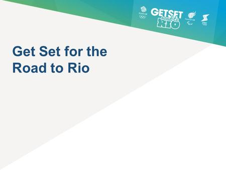 Get Set for the Road to Rio. Rio 2016 is approaching.