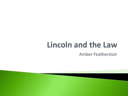 Amber Featherston.  Title: Abraham Lincoln while a traveling lawyer, taken in Danville, Illinois  Creator(s): Joslin, Amon T., photographer  Date Created/Published: