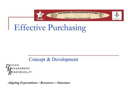 Effective Purchasing Concept & Development Aligning Expectations – Resources – Outcomes.