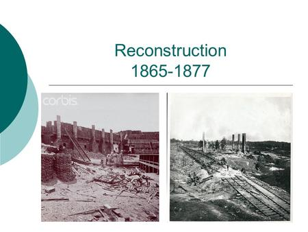 Reconstruction 1865-1877. Presidential Reconstruction  Lincoln wanted to reunite the country without punishing the South  He pardoned (forgave) Southerners.