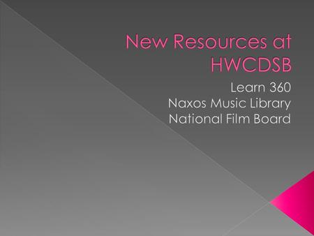  Learn 360—the Basics 8:30-10  Break 10-10:30  Naxos Music Library—an Introduction 10:30-11  National Film Board—an Introduction 11-11:30.