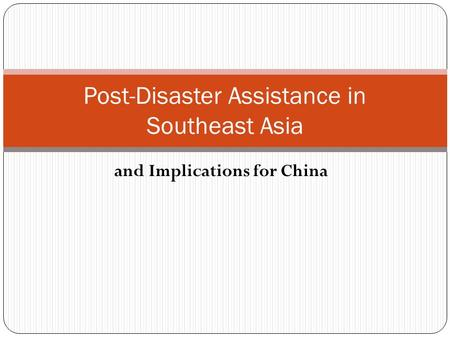 And Implications for China Post-Disaster Assistance in Southeast Asia.